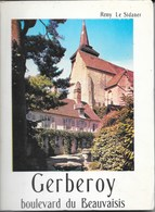 Livre Histoire: Gerberoy (Oise) Boulevard Du Beauvaisis Par Rémy Le Sidaner, Des Origines à Henry IV - Picardie - Nord-Pas-de-Calais