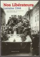 Nos Libérateurs Lorraine 1944 Petitdemange Genet Editions De L'Est - Boeken