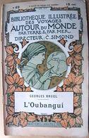 OUBANGUI  CONGO AFRIQUE  GEORGES BRUEL L'OUBANGUI  DESCRIPTION CARTES ET GRAVURES 1900 - Bücher, Zeitschriften, Comics