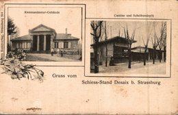 67 GRUSS VOM SCHIESS-STAND DESAIX B. STRASSBURG   KOMMANDANTUR-GEBAUDE  CANTINE UND SCHEIBENDEPOT - Strasbourg
