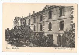 66 - PRADES - Ecole Supérieure De Garçons - Prades