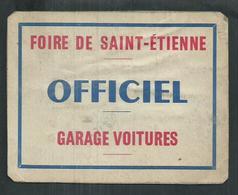 Laisser Passer Pour Accéder Au Garage Voitures De La Foire De Saint Etienne (Loire); 10cm X 13.5cm - Tickets - Entradas