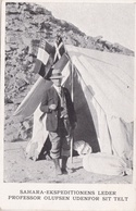SAHARA, EKSPEDITIONENS LEDER, PROFESSOR OLUFSEN UDENFOR SIT TELT. POSTAL CARD CIRCA 1920's NOT CIRCULATED -LILHU - Sahara Occidental
