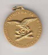 MEDAGLIA CENTENARIO ARTIGLIERIA DA MONTAGNA 1987 (MED3 - Italia