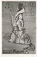 Bicyclettes SAVER ( Chalon Sur Saône) Cycles De Grand Luxe La Reine Carte Publicitaire - Publicité
