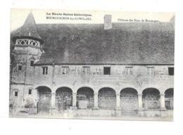 BOURGUIGNON LES CONFLANS CHATEAU DES DUCS DE BOURGOGNE LA HAUTE SAONE HISTORIQUE - Francia