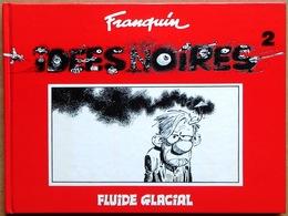EO Fluide Glacial / AUDIE > FRANQUIN : IDEES NOIRES 2 (DL 06/1984, 1re édition) - Franquin