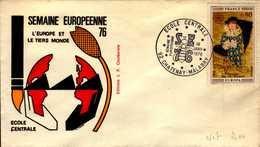 ENVELOPPE 1er JOUR...1976....SEMAINE EUROPEENNE 76...ECOLE CENTRALE. - 1970-1979