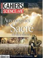 LES CAHIERS DE SCIENCE ET VIE  N° 124 Aux Origines Du Sacré Et Des Dieux - Science