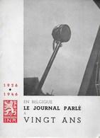 En Belgique Le Journal Parlé à Vingt Ans. Radio. INR. 1926 - 1946. Théo Fleischman. André Guéry - Histoire
