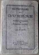 GRANDE GUERRE J. BOISSON DICTIONNAIRE DE LA GUERRE ANGLAIS FRANCAIS ET FRANCAIS ANGLAIS 1918 - 1914-18