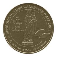 Monnaie De Paris , 2009 , Aix-en-Provence , Bénédiction 2009 , La Vierge Aux Calissons - Monnaie De Paris