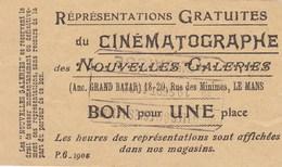 Ticket D'entrée Du Cinématographe (cinéma) Des Nouvelles Galeries De  LE  MANS  En  1905 - Le Mans