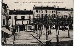 Loire ROANNE Place Du Marché Et Entrée Du Grand Hôtel Montillier - Roanne