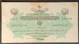 FF - Turkey Banknote Law Of 18 October AH1331 (1915-1916) 1/4 LIVRE SERIE D N.077494 - Turquia