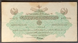 FF - Turkey Banknote Law Of 18 October AH1331 (1915-1916) 1/4 LIVRE SERIE D N.077494 - Turkey