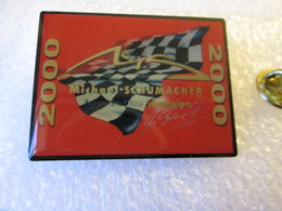 GROS PIN'S   MICHAEL  SCHUMACHER  WORLD  CHAMPION 2000  41x31 Mm - F1