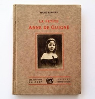 La Petite Anne De Guigné, Marie Fargues, Juvisy, Éditions Du Cerf. Religion 1932 - Religión