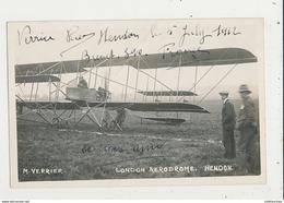 VERRIER PIERRE LONDON AERODROME HENDON 1912 DEDICACE CPA BON ETAT - Aviatori
