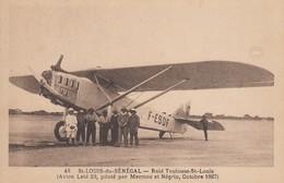 AVION LATE 26, Piloté Par Mermoz Et Négrin - ST-LOUIS-du-SENEGAL: Raid Toulouse - St-Louis - Octobre 1927 - Aviatori