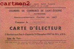 SAINT-ETIENNE CARTE D'ELECTEUR 14 DECEMBRE 1947 CHAMBRE DE COMMERCE - Saint Etienne