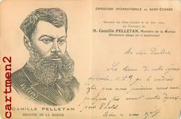 CAMILLE PELLETAN MINISTRE DE LA MARINE EXPOSITION DE SAINT-ETIENNE POLITIQUE GUERRE - Personnages