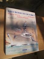 LES CROISEURS De 8000 Tonnes DUGAY-TROUIN~PRIMAUGUET~LAMOTTE-PICQUET - Boeken