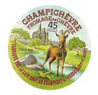 ETIQUETTE De FROMAGE..FROMAGE De CHEVRE ..Champichèvre..fabriqué Laiterie Coop. De CHAMPIGNY Sur VEUDE ( 37) - Kaas