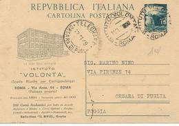 1949 CARTOLINA POSTALE 15 LIRE DEMOCRATICA RESA PUBBLICITARIA CON STAMPA ISTITUTO VOLONTA' ROMA ANNULLO ISTITUTO VOLONTA - Storia Postale