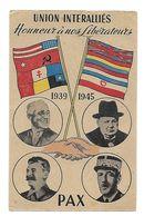 Guerre 40-45 - Union Interalliés - Honneur à Nos Libérateurs - De Gaulle-Staline-Churchill- Roosevelt -Drapeaux - War 1939-45