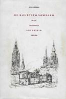 De Buurtspoorwegen In De Provincie Antwerpen 1885-1968. Anvers. Transports. Tram. Vicinaux Et Tramways - Libros, Revistas, Cómics