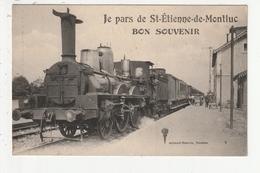 SAINT ETIENNE DE MONTLUC - JE PARS ..... BON SOUVENIR - TRAIN - 44 - Saint Etienne De Montluc