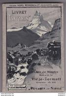 Fixe Livret Tartarin Suisse Ligne Simplon Zermatt Publicité Montre Chocolat Dent Voiture Berna Chemin De Fer Train - Ferrocarril