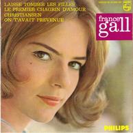 """FRANCE GALL """"LAISSE TOMBER LES FILLES - LE PREMIER CHAGRIN D'AMOUR - CHRISTIANSEN - ON T'AVAIT.."""" DISQUE VINYL 45 TOURS - Vinyles"""