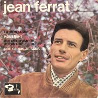 """JEAN FERRAT """"LA MONTAGNE - AUTANT D'AMOUR, AUTANT DE FLEURS - HOURRAH ! - QUE SERAI-JE SANS TOI"""" DISQUE VINYL 45 TOURS - Vinyles"""