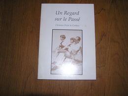 UN REGARD SUR LE PASSE Régionalisme C Pirlot De Corbion Ciney Pessoux Guerre 14 18 40 45 Généalogie Muuls Limauge Rolin - Culture