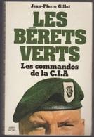 Jean-Pierre Gillet Les Bérets Verts Les Commandos De La C.I.A - Boeken