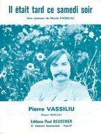 PARTITION IL ETAIT TARD CE SAMEDI SOIR.DE MARIE VASSILIU PAR PIERRE VASSILIU - 1974 - EXC ETAT - - Music & Instruments