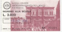BIGLIETTI D INGRESSO- ARCICONFRATERNITA DI S. ROCCO-VENEZIA- - Toegangskaarten