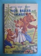 1950 Nos Belles Images Ed Nathan Livre De Lecture CP Et Classe Enfantine - 0-6 Years Old