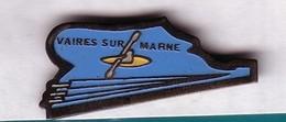 A313 Pin's CANOË KAYAK VAIRES SUR MARNE Seine-et-Marne Achat Immédiat - Kano