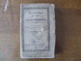 RECHERCHES HISTORIQUES SUR LA VILLE D'ORLEANS DU 1er JANVIER 1789 AU 10 MAI 1800 D.LOTTIN PERE 1840 DEUXIEME PARTIE 442P - Centre - Val De Loire