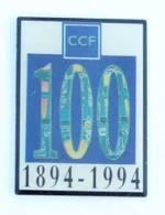 Pin's 100 Ans Du CCF - Crédit Commercial De France - 18894 - 1994 - B.H.T - J004 - Banken