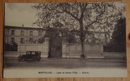 34 : Montpellier - Lycée De Jeunes Filles - Entrée - Voiture - (n°16972) - Montpellier