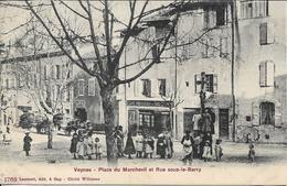 VEYNES Place Du Marchevil Et Rue Sous Le Barry - Francia