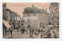- CPA LA TOUR DU PIN (38) - Place De La Nation 1906 (belle Animation Jour De Marché) - Edition Brochier - - La Tour-du-Pin