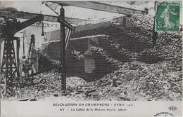 AY  - REVOLUTION EN CHAMPAGNE   :   Avril 1911  Le Cellier De La Maison Ayola Saboté ( Cate Circulée 23 Avril 1911 ) - Ay En Champagne