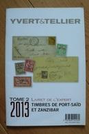 Catalogue - Yvert & Tellier 2013 - Livret De L'Expert - Timbres De Port-Saïd Et Zanzibar - France