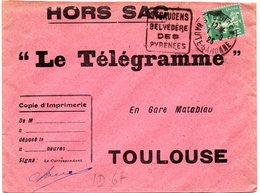 GARONNE / Haute - Dépt N° 31 = SAINT GAUDENS 1925 =  Flamme DAGUIN  ' BELVEDERE / Des / PYRENEES' + HORS SAC TELEGRAMME - Postmark Collection (Covers)