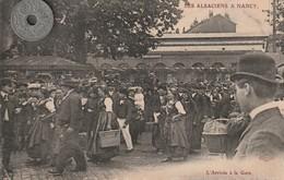 54 - Carte Postale Ancienne De  NANCY   Les Alsaciens A Nancy   L'Arrivée A La Gare - Nancy